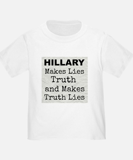Hillary Makes Lies Truth and Makes Truth Lies T-Sh