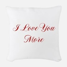 I Love You More Woven Throw Pillow