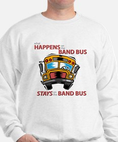 What Happens on the Band Bus Sweatshirt