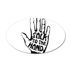 Talk To The Hand Wall Decal