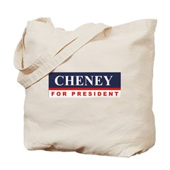 Cheney for President Tote Bag