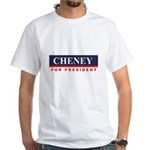 Cheney for President White T-Shirt