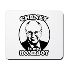 Cheney is my homeboy Mousepad