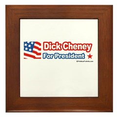 Dick Cheney for President Framed Tile