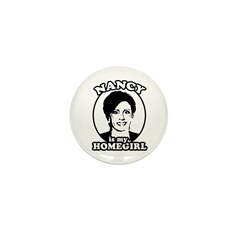 Nancy is my homegirl Mini Button (100 pack)