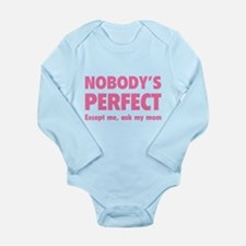 Nobody's perfect...Except me, ask my mom Long Slee