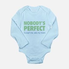 Nobody's perfect...Except me, ask my dad Long Slee