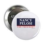 Nancy Pelosi for President Button
