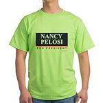 Nancy Pelosi for President Green T-Shirt