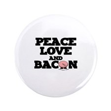 PEACE LOVE AND BACON Button