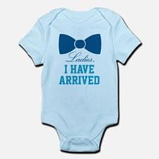 Ladies, I have arrived Infant Bodysuit