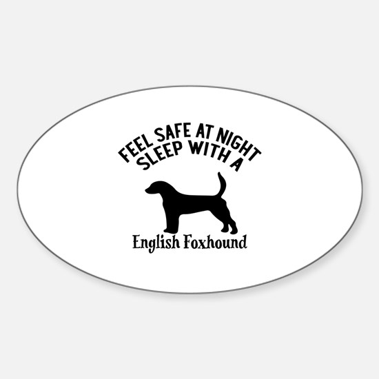 Sleep With English Foxhound Dog Des Sticker (Oval)