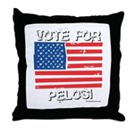 Vote for Pelosi Throw Pillow
