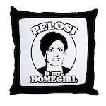 Pelosi is my homegirl Throw Pillow