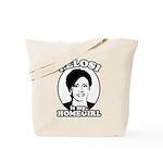 Pelosi is my homegirl Tote Bag