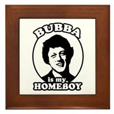 Bubba is my homeboy Framed Tile