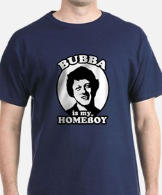 Bubba is my homeboy T-Shirt