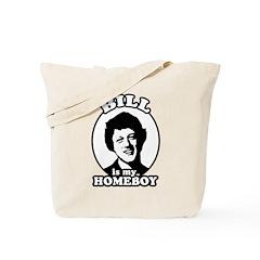 Bill is my homeboy Tote Bag