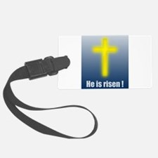 He is risen! Luggage Tag
