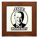 Joe is my homeboy Framed Tile