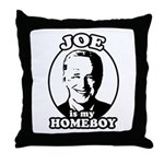 Joe is my homeboy Throw Pillow