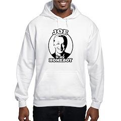Joe is my homeboy Hoodie