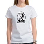 Joe is my homeboy Women's T-Shirt