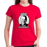 Joe is my homeboy Women's Dark T-Shirt