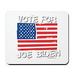 Vote for Joe Biden Mousepad