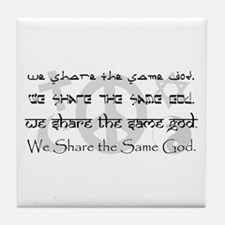 """We Share the Same God"" Tile Coaster"