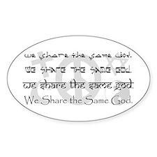 """We Share the Same God"" Oval Decal"