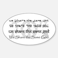 """We Share the Same God"" Oval Decal"
