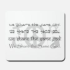 """We Share the Same God"" Mousepad"