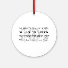 """We Share the Same God"" Ornament (Round)"