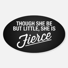 She Is Fierce Sticker (Oval)