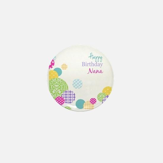 Happy Birthday Nana Mini Button