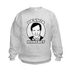 Dennis Kucinich is my homeboy Kids Sweatshirt