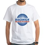Kucinich for President White T-Shirt