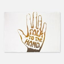 Talk To The Hand 5'x7'Area Rug