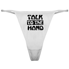 Talk To The Hand Classic Thong