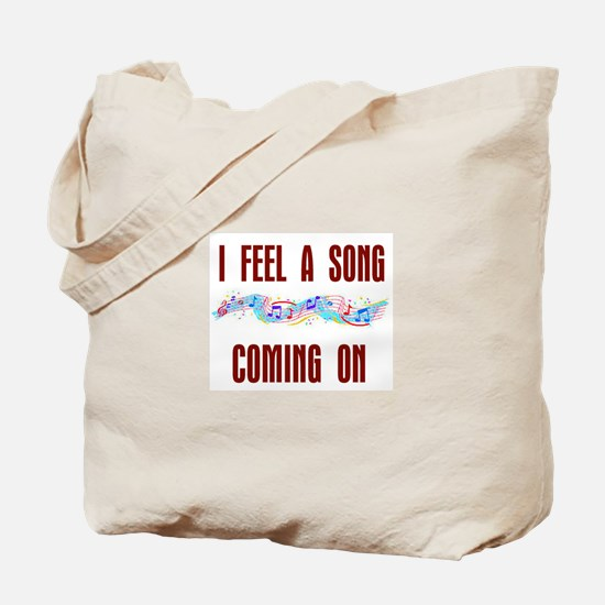 SONG COMING ON Tote Bag