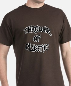 Thrower of Plastic T-Shirt