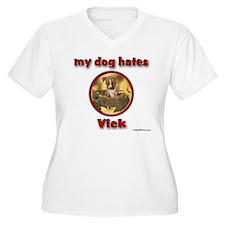 my dog hates Vick T-Shirt