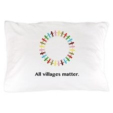 All Villages Matter Unity Circle Gifts Pillow Case