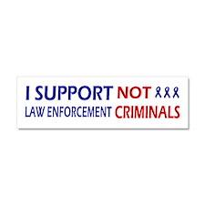 I support law enforcement not cr Car Magnet 10 x 3