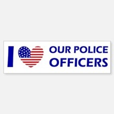 I love our police officers Bumper Bumper Sticker