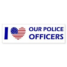 I love our police officers Bumper Sticker