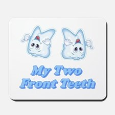 My Two Front Teeth Mousepad