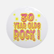 30 Year Olds Rock ! Ornament (Round)