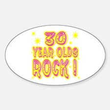 30 Year Olds Rock ! Oval Decal